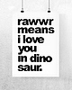 Rawwr means i love you in dinosaur 7828 small