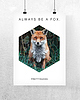 Always be a fox poster 6586 small