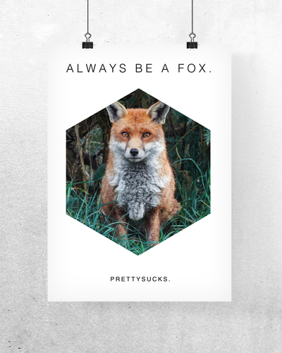 Always be a Fox Poster