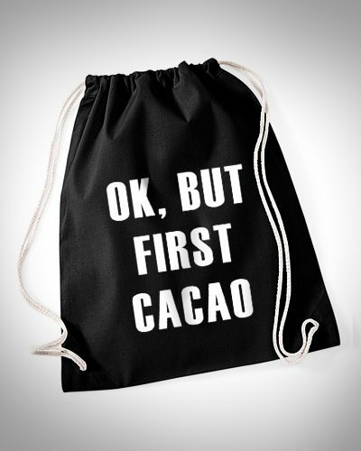 ok, but first cacao Turnbeutel