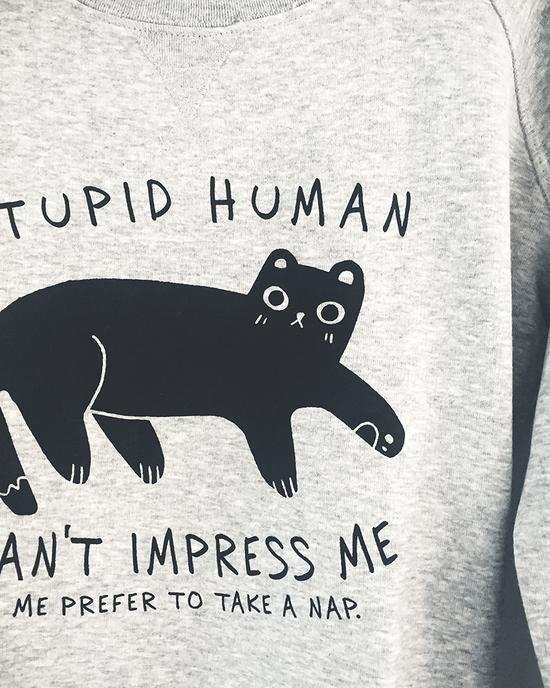 Stupid Human can't impress me