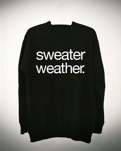 Sweater Weather.